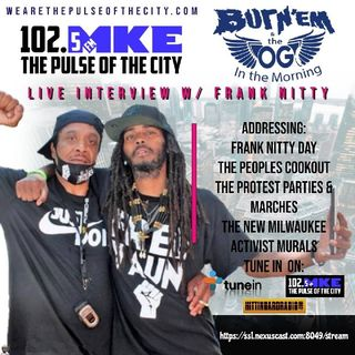 Burn'Em & The OG In The Morning On UpTown Radio Via 102.5 FM The Pulse With Guest Frank Nitty! A-1 Sound Quality!