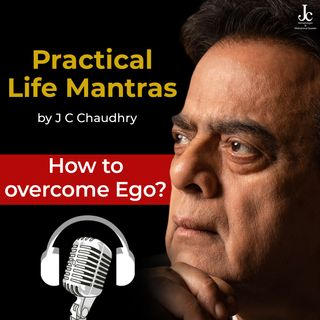 How to Overcome #EGO in Hindi by J C Chaudhry