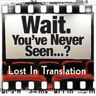 Episode 24: Wait. You've Never Seen Lost in Translation?