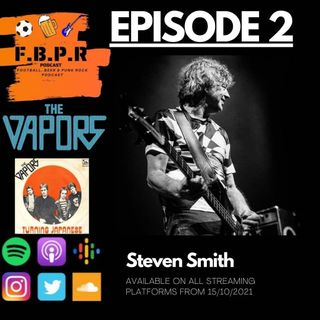Episode 2 with Steve Smith (The Vapors)