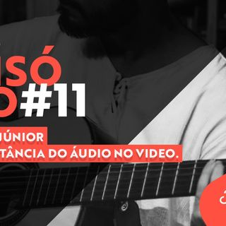 #11 Podcast FilmeCon – Airton Junior + A importância do áudio no vídeo