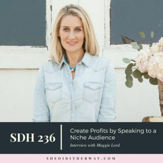 SDH236: Create Profits by Speaking to a Niche Audience with Maggie Lord
