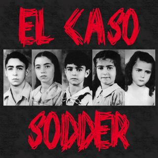 Ep 34 - El Caso Sodder