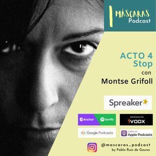 ACTO 4 - Stop (con Montse Grifoll)