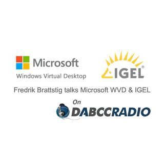 Microsoft WVD and IGEL Podcast with Fredrik Brattstig - Episode 317