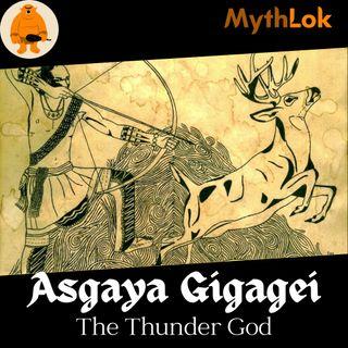 Asgaya Gigagei :The Thunder God