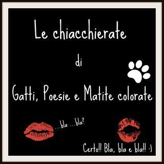 """Le """"Chiacchierate"""" di Gatti, Poesie e..."""
