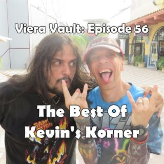 Viera Vault Episode 56: The Best Of Kevin's Korner