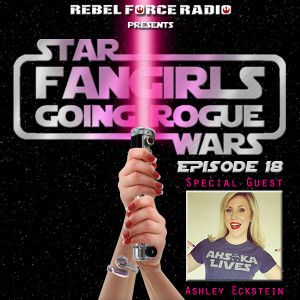 Fangirls Going Rogue Episode 18 with Ashley Eckstein