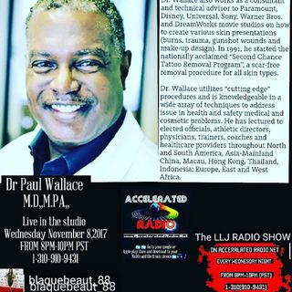 The LLJ Radio Show 11/8/17 *Dr. Paul Wallace*