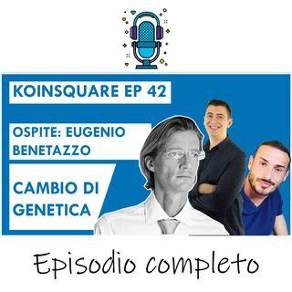 Cambio di genetica nella criptosfera ft Eugenio Benetazzo - EP 42 SEASON 2020