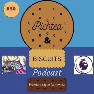 Episode 29 - Premier League Review #2