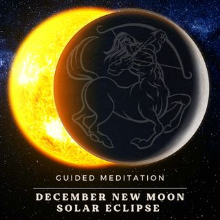 December New Moon Solar Eclipse Guided Meditation