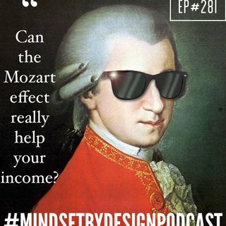 "#281 Can the ""Mozart Effect"" Really Help your Business?"