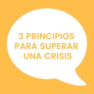 01. Tres principios para superar una crisis