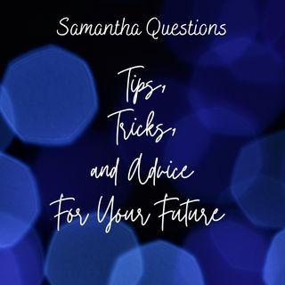 Samantha Questions Podcast