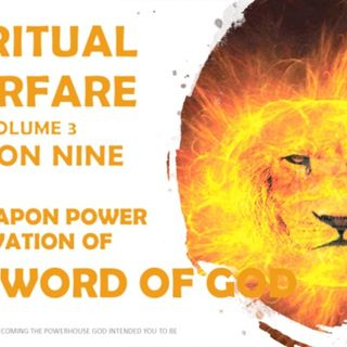 SPIRITUAL WARFARE VOL 3 SESSION NINE 9A WORD OF GOD IN WARFARE