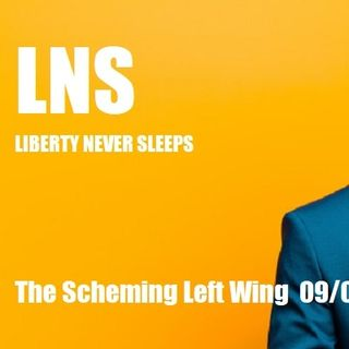 The Scheming Left Wing  09/02/20 Vol.9 #161
