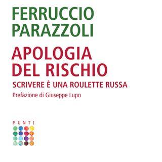 """Ferruccio Parazzoli """"Apologia del rischio"""""""