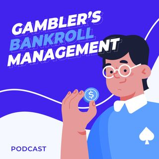 What Does a Gambler Need Bankroll Management For?