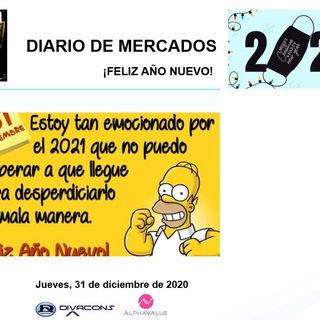 DIARIO DE MERCADOS Jueves 31 Dic