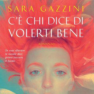 """Sara Gazzini """"C'è chi dice di volerti bene"""""""
