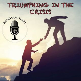 Ep.26 - Triumphing in the crisis 3