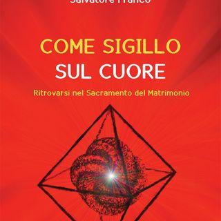 """Salvatore Franco """"Come sigillo sul cuore"""""""