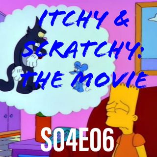 30) S04E06 (Itchy and Scratchy: The Movie)