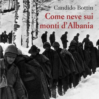 """Candido Bottin """"Come neve sui monti d'Albania"""""""