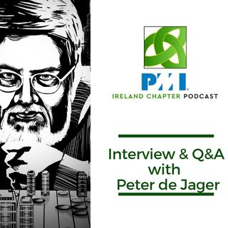 Ireland Chapter PMI Podcast | Episode 9 | Peter de Jager on Change Management