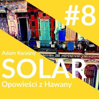 SOLAR - Opowieści z Havany - Rozdział 8