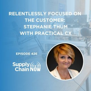"""""""Relentlessly Focused on the Customer: Stephanie Thum with Practical CX"""""""