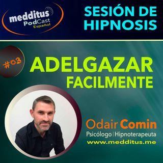 #03 Hipnosis para Adelgazar con Facilidad con Odair Comin