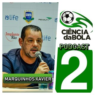 Episódio 2: Entrevista com Marquinhos Xavier (Seleção Brasileira) FUTSAL E CIÊNCIA - Parte 1