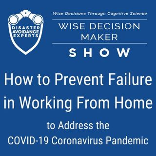 #18: How to Prevent Failure in Working From Home to Address the COVID-19 Coronavirus Pandemic