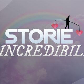 Storie Incredibili - puntata 4