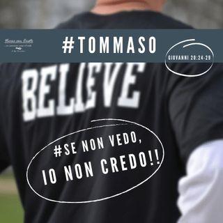 #Tommaso  Un incredulo credente...