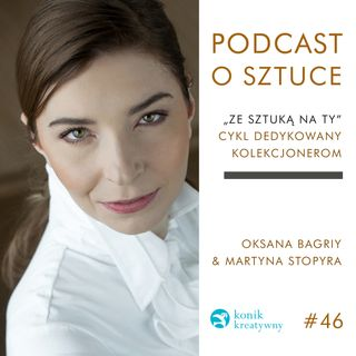 Odcinek 46 / O tym w jaki sposób współczesne technologie ułatwiają zakup dzieł sztuki rozmawia Oksana Bagriy z Martyną Stopyrą.