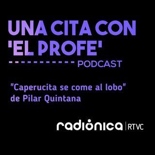 """""""Caperucita se come al lobo"""" de Pilar Quintana"""