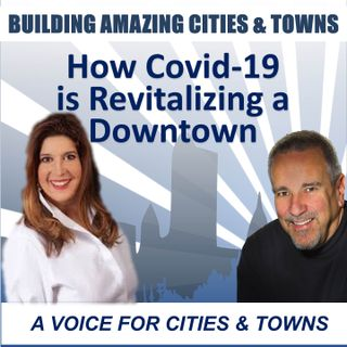 How Covid-19 is Revitalizing a Downtown