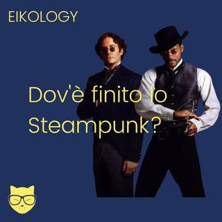 Dov'è finito lo Steampunk?