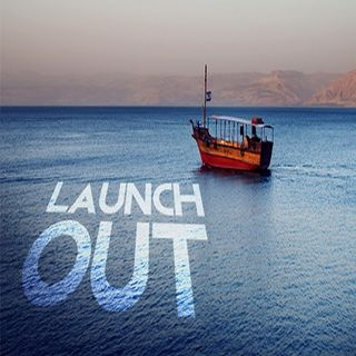Launch Out!!