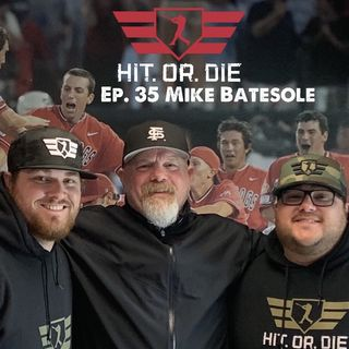 """HIT.OR.DIE EP.35 """"Mike Batesole"""""""