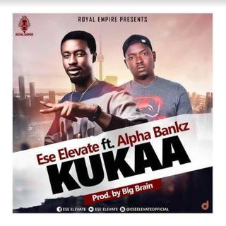 Ese Elevate ft Alpha Bankz Kukaa