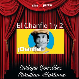 """CineXperto """" El Chanfle 1 y 2 """""""