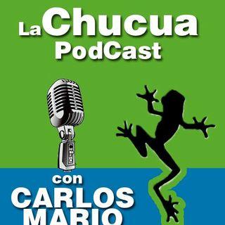 La Chucua Podcast con Carlos Mario