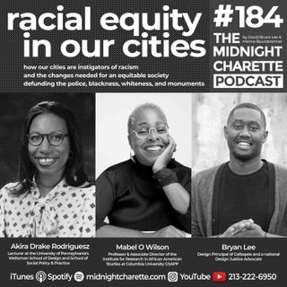 #184 - Racism and Cities with Mabel O. Wilson, Akira Drake Rodriguez, and Bryan Lee