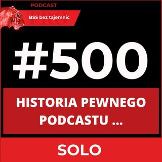#500 Historia Pewnego Podcastu
