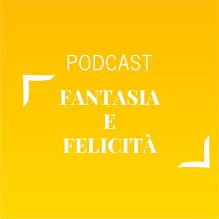 #500 - Fantasia e felicità  | Buongiorno Felicità!